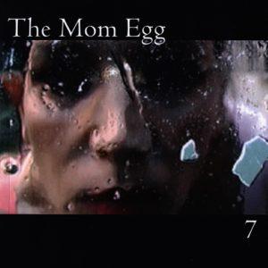 The Mom Egg 7