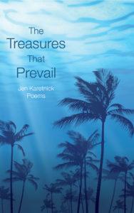 The Treasures That Prevail Jen Karetnick cover