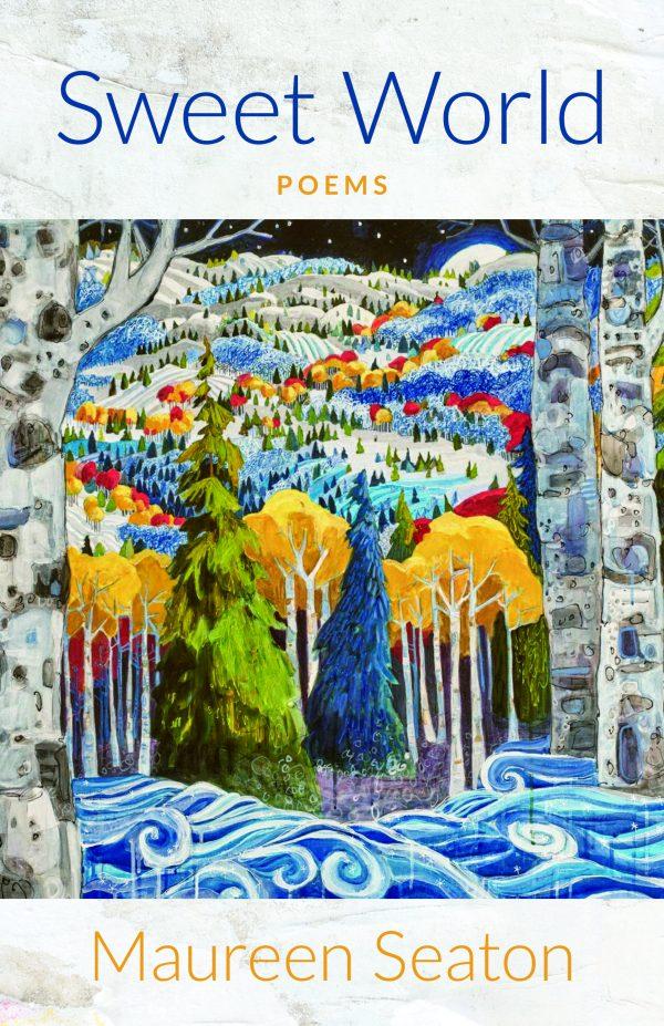 Sweet World by Maureen Seaton