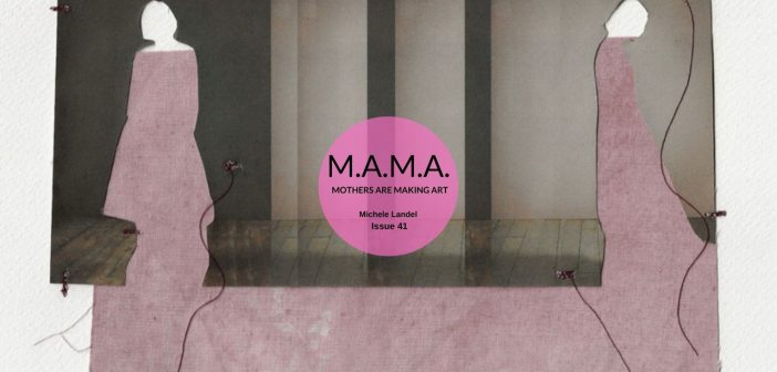M.A.M.A. Issue 41 – Michele Landel and Ann E. Wallace