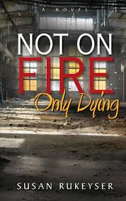 not on fire only dying